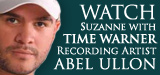 Watch Suzanne with Time Warner recording artist Abel Ullon